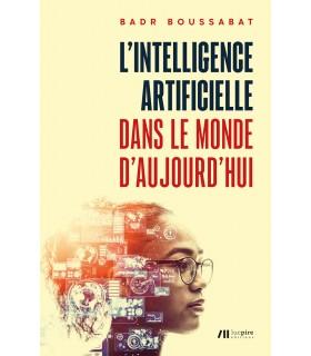 L'intelligence artificielle dans le monde d'aujourd'hui